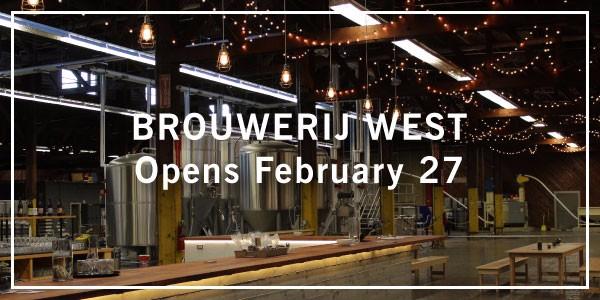 Brouwerij West opens February 27