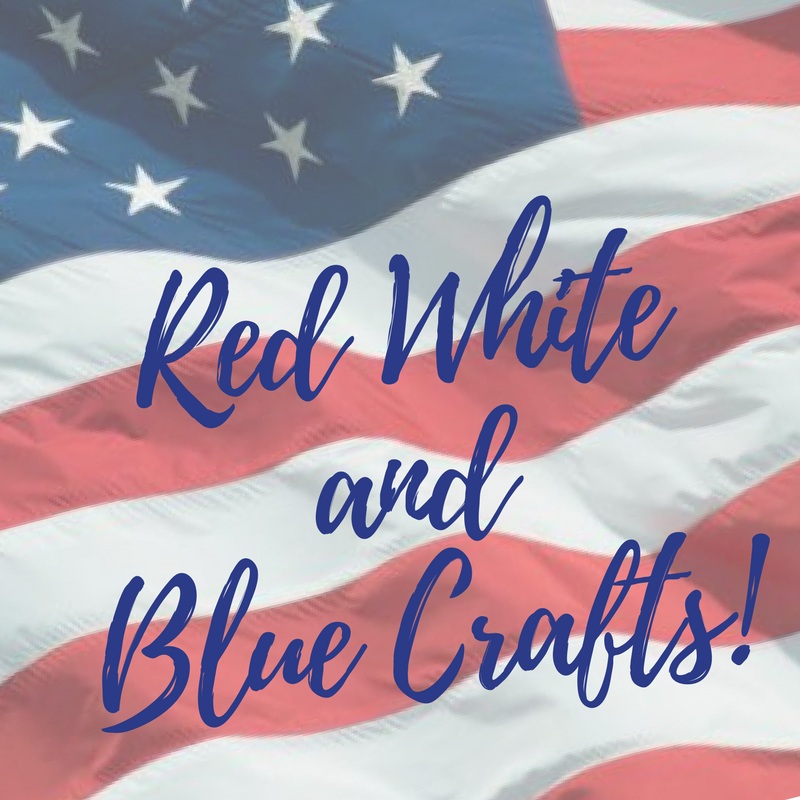 Red White and Blue Crafts!